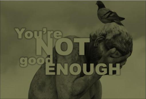 youre not good enough