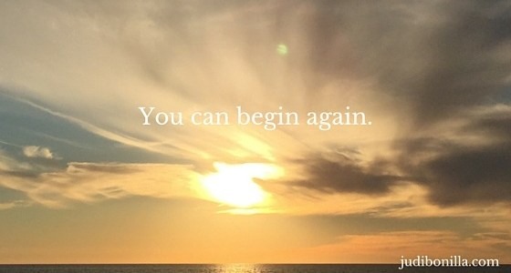 Words to live by…You Can Begin Again