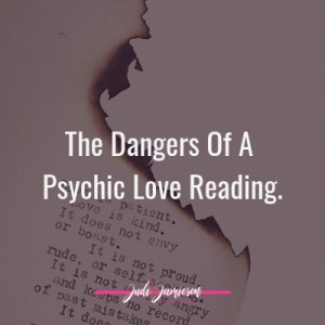 The dangers of a Psychic love reading