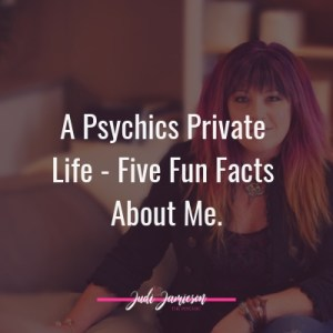 A psychics private life - Five fun facts about Judi Jamieson the psychic