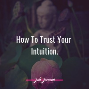 how to trust your intuition
