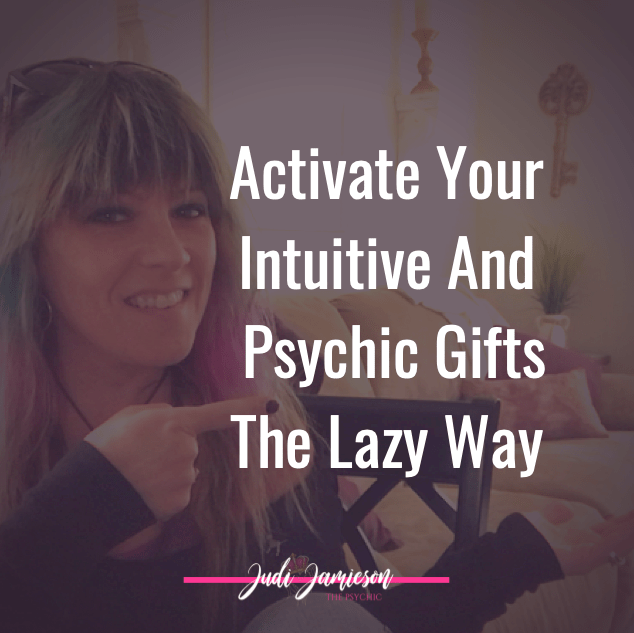 activate your psychic gifts the lazy way