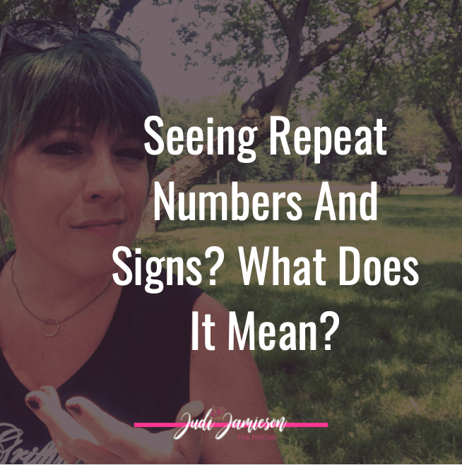 Seeing repeating numbers and signs - what do they mean?