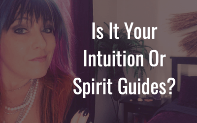 Intuition vs Spirit Guides   What one is talking to you?