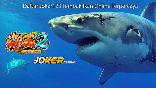 Daftar Joker123 Tembak Ikan