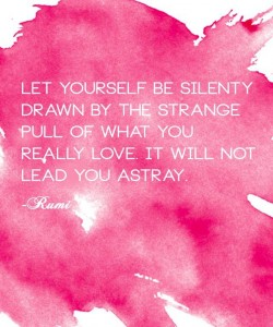 Let yourself (Rumi)