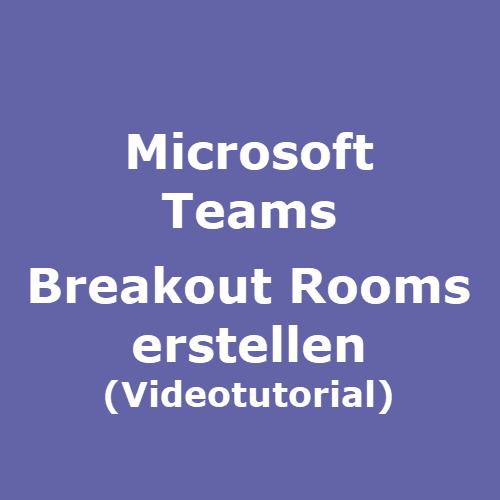 MS Teams Breakout Rooms erstellen Videotutorial
