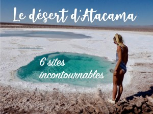 6 sites incontournables à visiter dans le Désert d'Atacama