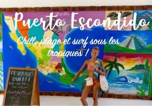 Puerto Escondido : Chill, plage et surf sous les tropiques !