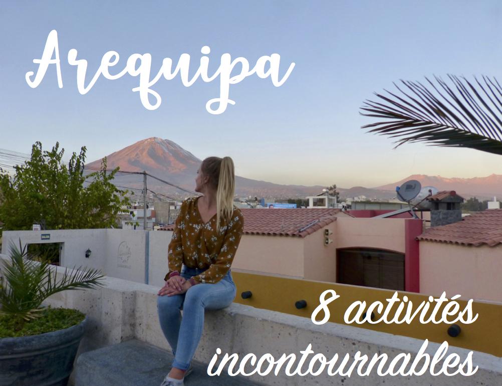 Arequipa : les 8 activités incontournables !