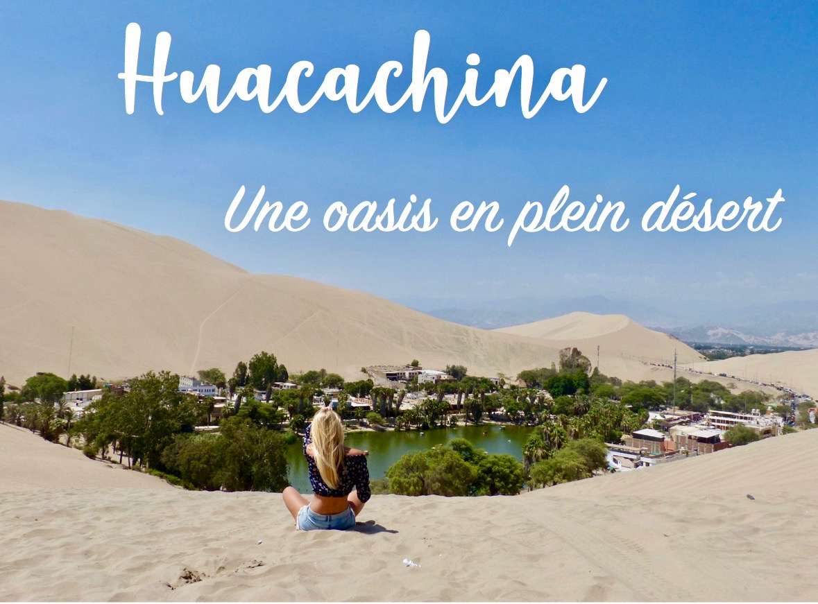 Read more about the article Huacachina : Une oasis en plein désert