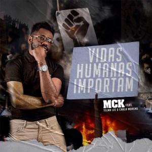 MCK Vidas Humanas Importam feat. Telma Lee Carla Moreno