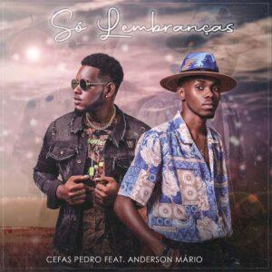 Cefas Pedro - Só Lembranças (feat. Anderson Mário)