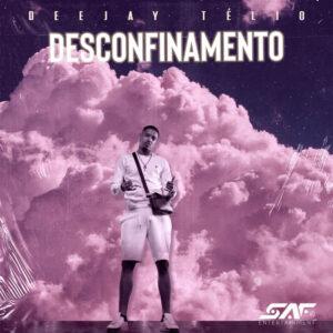 Deejay Telio - Desconfinamento [2021] Baixar mp3