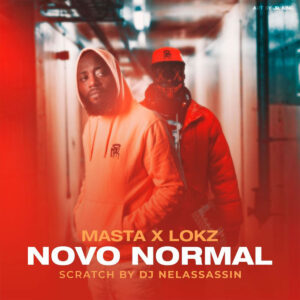 Masta x Lokz - Novo Normal (feat. Dj NelAssassin)