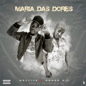 Declive - Maria Das Dores (feat. Kanga Dji) [2021] Baixar mp3