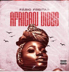 Fábio Freitas - African Vibe [2021] Baixar mp3