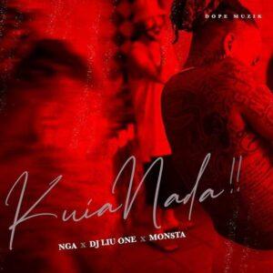 NGA - Kuia Nada (Monsta & Dj Liu One) [2021] Baixar mp3