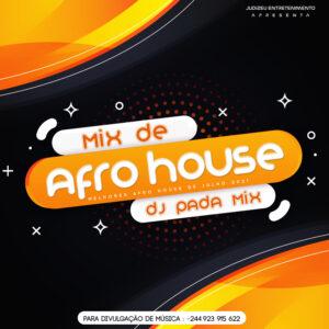 MIx Afro House - Melhores House de Agosto 2021 (Prod.by Dj Pada Mix) Baixar mp3