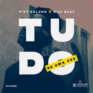 Pitt Kelson - Tudo De Uma Vez [2021] Baixar mp3