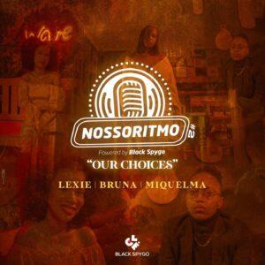 """Dj Black Spygo - Nosso Ritmo 2 """"Our Choices"""" (feat. Lexie, Bruna & Miquelma)"""