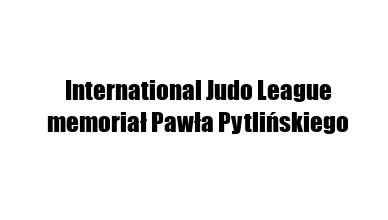 VI memoriał Pawła Pytlińskiego – International Judo League