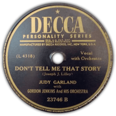 Don't Tell Me That Story - Judy Garland