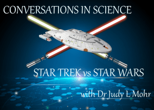Conversations in Science: Trek vs Wars
