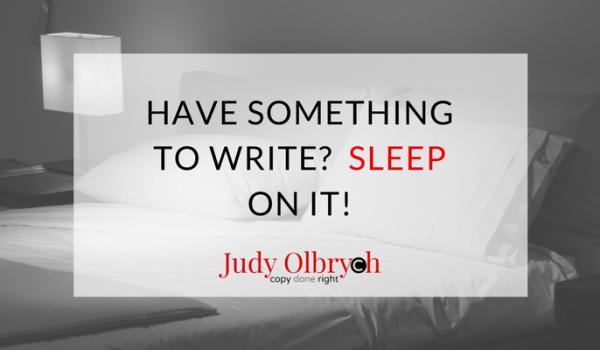 Have Something to Write? Sleep On It