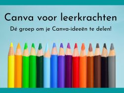 Canva voor leerkrachten Dé groep om je Canva-ideeen te delen!