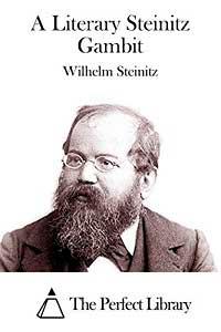 A-Literary-Steinitz-Gambit-Edición-Kindle-de-Wilhelm-Steinitz