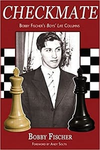 Checkmate Bobby Fischer's Boys' Life Columns
