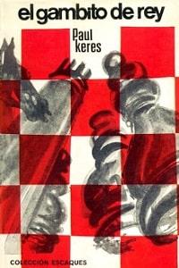 El gambito de rey - Paul Keres-min