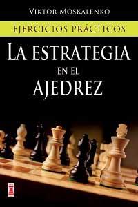 la-Estrategia-en-el-ajedrez-Ejercicios-prácticos-Víktor-Moskalenko