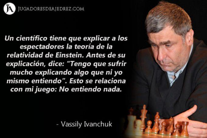 Frases de Vassily Ivanchuk