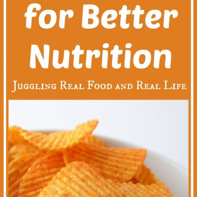 What!  No Processed Food Either? – Juggling Real Food and Real Life