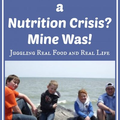 A Family Hits a Nutrition Rock Bottom – Juggling Real Food and Real Life