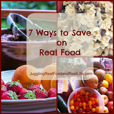 7 Ways to Save on Real Food