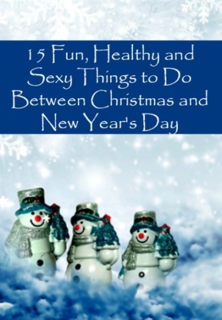 Things to do between Christmas and New Year's