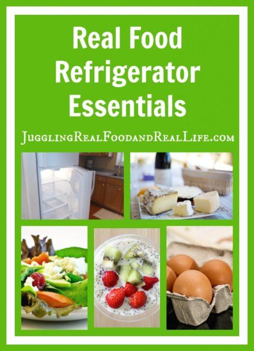 Real Food Refrigerator Essentials