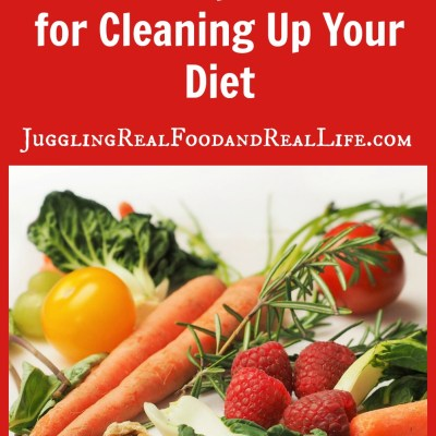 Life Is Messy!  Tips For Cleaning Up Your Diet