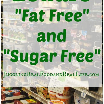 "The Real Food Experience Challenge: Beware of ""Low Fat"" and ""Sugar Free"" Processed Foods"