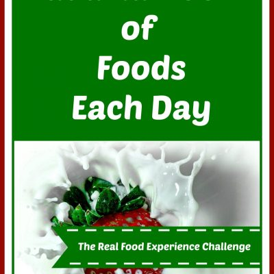 The Real Food Experience Challenge:  Eat a Rainbow of Foods Each Day
