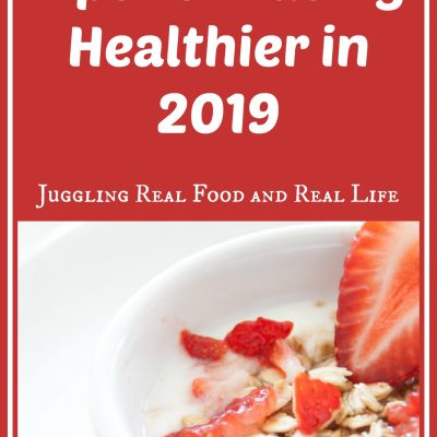 10 Tips For Eating Healthier in 2019