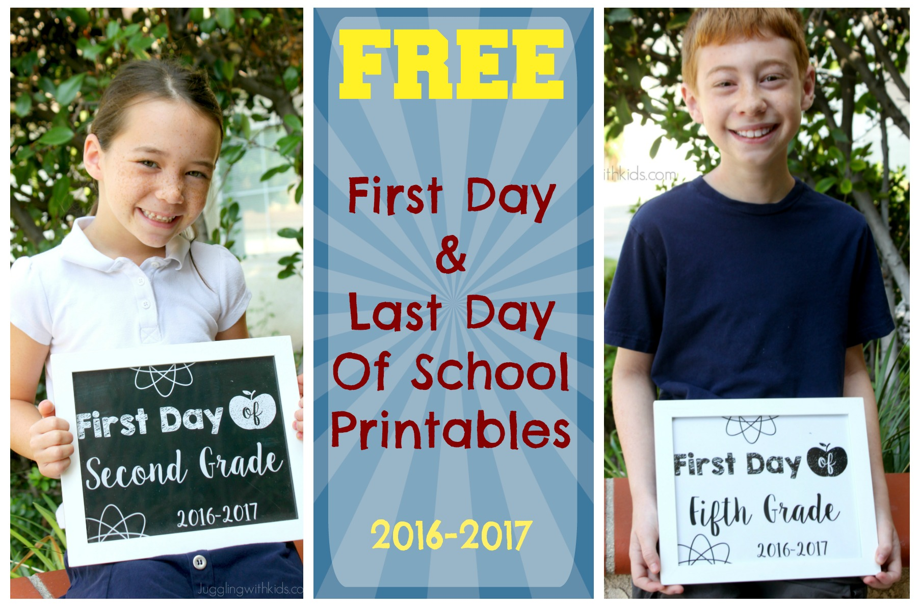 First Day Amp Last Day Of School Sign Printables Juggling With Kids