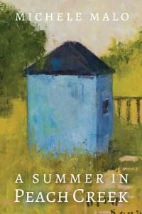 A Summer in Peach Creek - Michele Malo