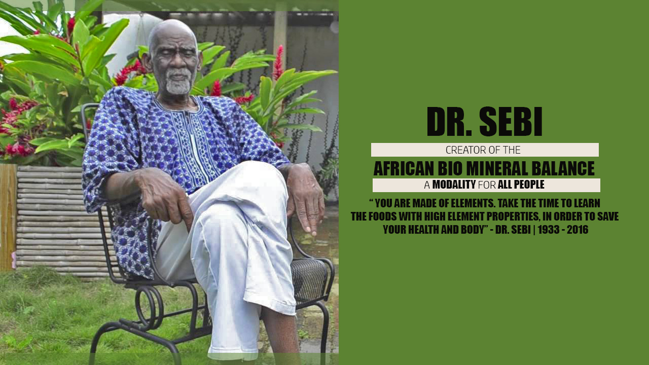 R.I.P DR. SEBI | THE CREATOR OF THE AFRICAN BIO MINERAL BALANCE METHODOLOGY