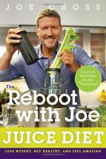 The Reboot with Joe Juice Diet- Lose Weight, Get Healthy and Feel Amazing by Joe Cross