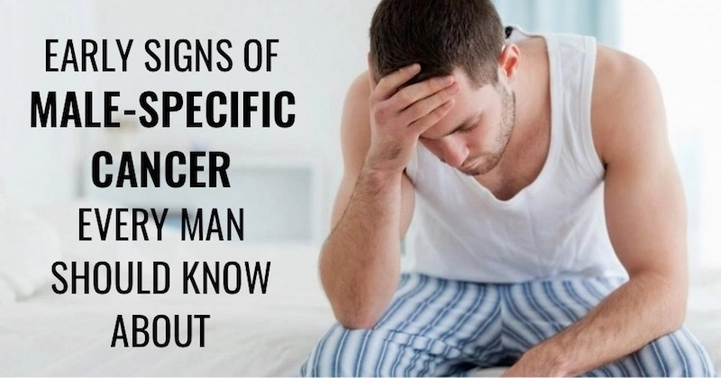 Specific Early Signs Of Cancer In Men That Every Man ...