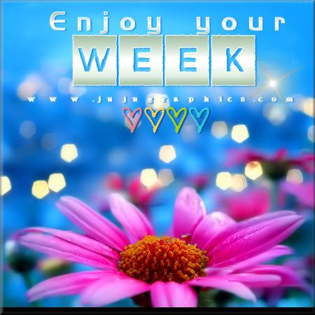 Enjoy Your Week 9 Graphics Quotes Comments Images Amp Greetings For Myspace Facebook